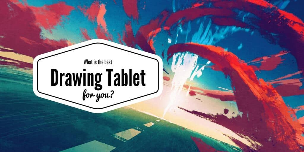 What Is The Best Drawing Tablet?