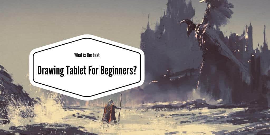 Drawing Tablet For Beginners