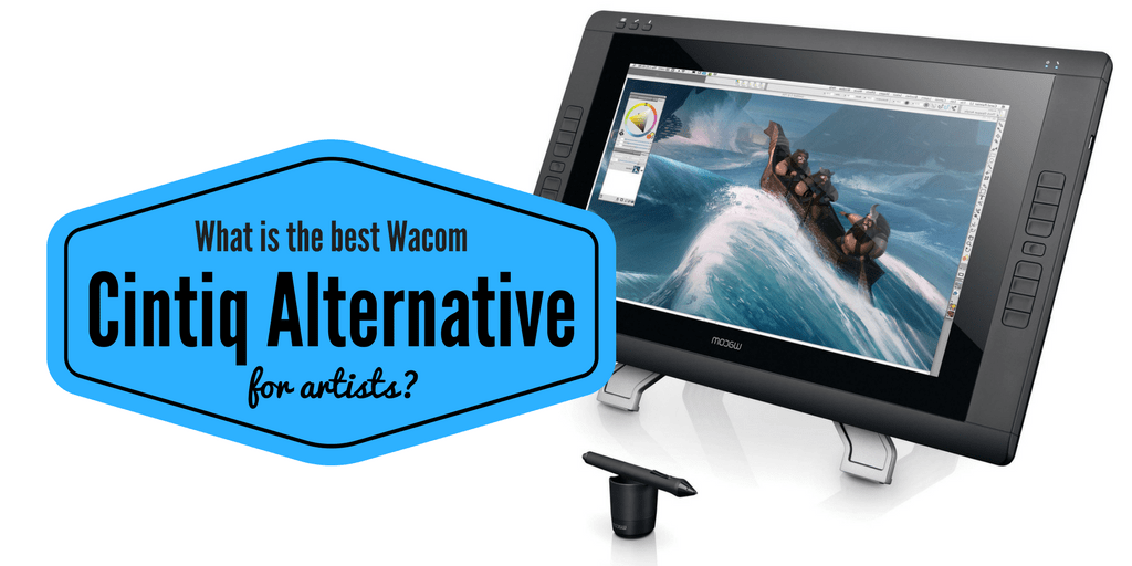 Cintiq Alternatives