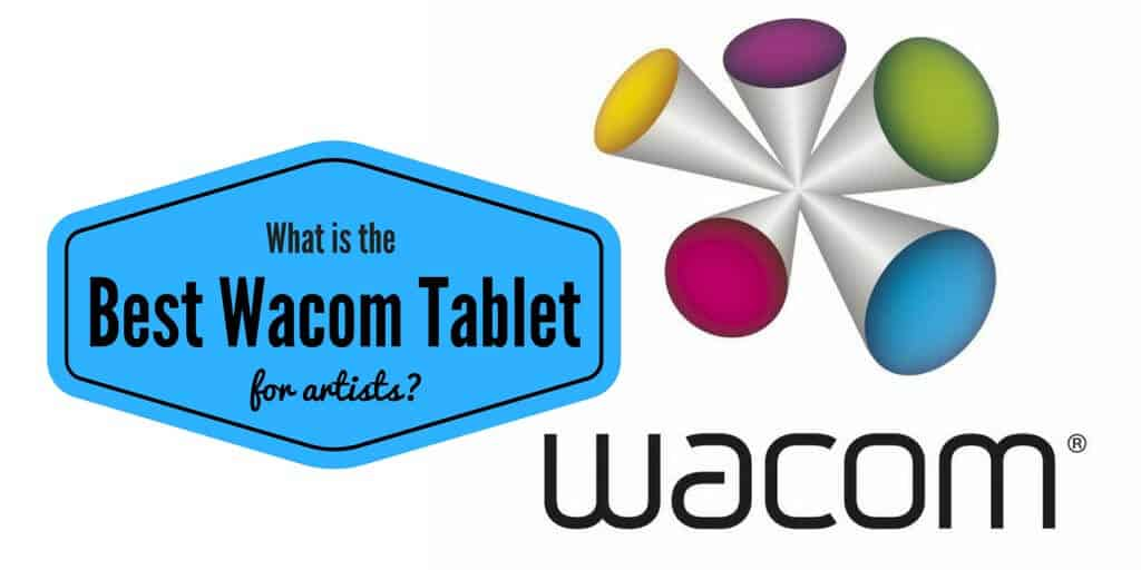 What Is The Best Wacom Tablet? Our Top 5 Picks - Art Ignition