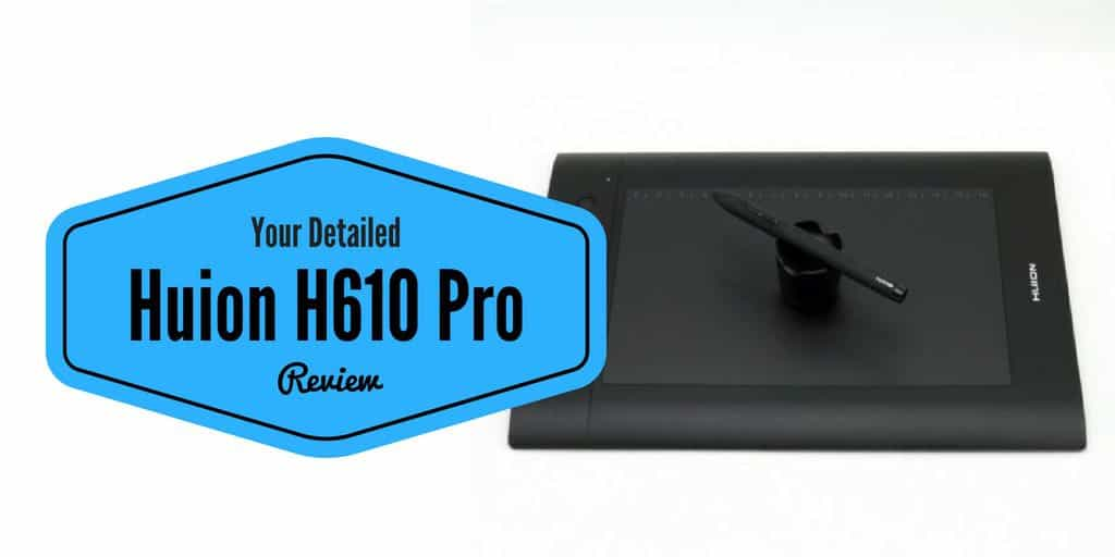 Huion H610 Pro Review Article